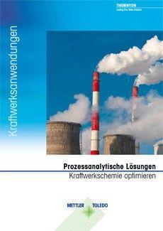 LEISTUNGSFÄHIGE LÖSUNGEN zur Optimierung chemischer Prozesse in Kraftwerken NEUE AUSGABE!