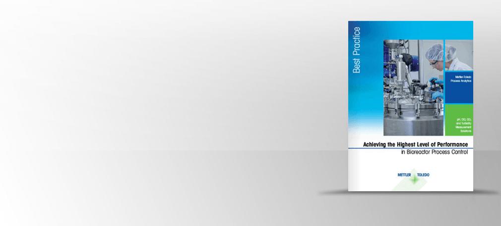 KOSTENLOSE Broschüre über 40 Seiten: Ein Höchstmaß an Leistung bei der Prozesskontrolle von Bioreaktoren